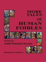 More Tales of Human Foibles