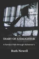 Diary of a Daughter: A Family's Path through Alzheimer's