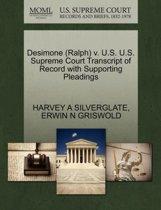 Desimone (Ralph) V. U.S. U.S. Supreme Court Transcript of Record with Supporting Pleadings