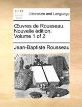 Uvres de Rousseau. Nouvelle Dition. Volume 1 of 2