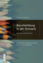 Berufsbildung in der Schweiz - Gesichter und Geschichten