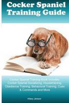 Cocker Spaniel Training Guide Cocker Spaniel Training Book Includes