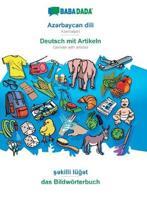 Babadada, AzəRbaycan Dili - Deutsch Mit Artikeln, şəKilli LuğəT - Das Bildwoerterbuch