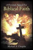 A Personal Appeal for Biblical Faith