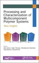 Processing and Characterization of Multicomponent Polymer Systems