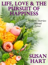 Life, Love & The Pursuit of Happiness (Seven Stories About Love)