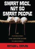 Smart Mice, Not-So-Smart People