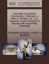 Interstate Commerce Commission, Petitioner, V. Allen E. Kroblin, Inc. U.S. Supreme Court Transcript of Record with Supporting Pleadings