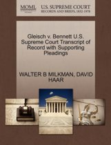Gleisch V. Bennett U.S. Supreme Court Transcript of Record with Supporting Pleadings