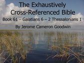 Book 61 �� Galatians 6 – 2 Thessalonians 1 - Exhaustively Cross-Referenced Bible