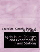 Agricultural Colleges and Experimental Farm Stations