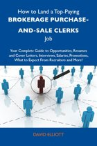How to Land a Top-Paying Brokerage purchase-and-sale clerks Job: Your Complete Guide to Opportunities, Resumes and Cover Letters, Interviews, Salaries, Promotions, What to Expect From Recruiters and More