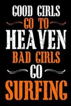 Good Girls Go To Heaven Bad Girls Go Surfing