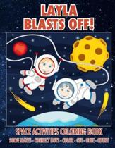 Layla Blasts Off! Space Activities Coloring Book