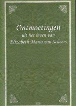 Ontmoetingen uit het leven van Elizabeth Maria van Scheers