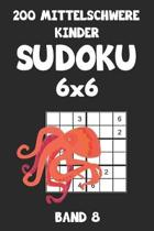 200 Mittelschwere Kinder Sudoku 6x6 Band 8: Sudoku Puzzle R�tselheft mit L�sung, 2 R�stel pro Seite