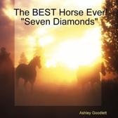 The BEST Horse Ever! Seven Diamonds