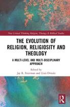The Evolution of Religion, Religiosity and Theology