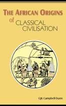 The African Origins of Classical Civilisation