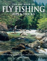 The Big Book of Fly Fishing Tips & Tricks