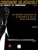Io sono Mario M e questa è la mia storia