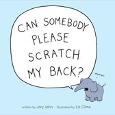 Can Somebody Please Scratch My Back?