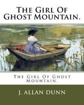 The Girl Of Ghost Mountain.