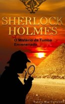 Sherlock Holmes - O Mistério Da Tumba Envenenada