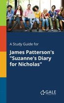A Study Guide for James Patterson's Suzanne's Diary for Nicholas