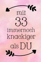 Mit 33: DIN A5 - Punkteraster 120 Seiten - Kalender - Notizbuch - Notizblock - Block - Terminkalender - Abschied - Abschiedsge