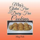 Meg's Gluten Free and Dairy Free Cooking