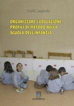 ORGANIZZARE L'EDUCAZIONE. PROFILI DI METODO NELLA SCUOLA DELL'INFANZIA