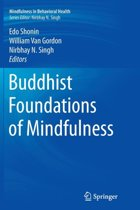 Buddhist Foundations of Mindfulness
