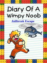 Diary Of A Wimpy Noob: Jailbreak Escape