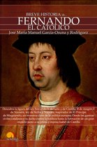 Breve historia de Fernando el Catolico
