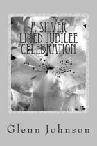 A Silver Lined Jubilee Celebration