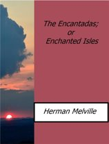 The Encantadas; or Enchanted Isles