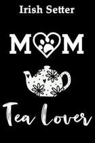 Irish Setter Mom Tea Lover