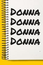 Name Donna Notebook Cute Birthday Gift Born First Given Name Pride Donna: Lined Notebook / Journal Gift, 120 Pages, 6x9, Soft Cover, Matte Finish