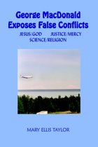 George MacDonald Exposes False Conflicts