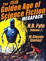 The 15th Golden Age of Science Fiction MEGAPACK ®: H.B Fyfe, Vol. 2