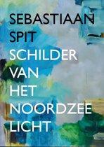 Sebastiaan Spit - Schilder van het Noordzeelicht