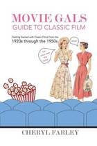 Movie Gals Guide to Classic Film