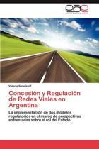 Concesion y Regulacion de Redes Viales En Argentina