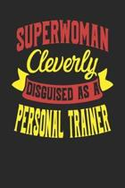 Superwoman Cleverly Disguised As A Personal Trainer