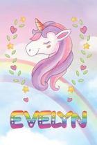 Evelyn: Evelyn Unicorn Notebook Rainbow Journal 6x9 Personalized Customized Gift For Someones Surname Or First Name is Evelyn