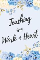 Teaching is a Work of Heart: 6x9'' Dot Bullet Floral Notebook/Journal Appreciation Gift Idea For School Teachers