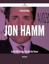A Brand-New Jon Hamm Guide - 196 Things You Did Not Know