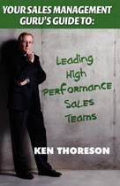 Your Sales Management Guru's Guide To. . . Leading High-Performance Sales Teams