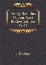 Des Q. Horatius Flaccus Zwei Bucher Satiren Theil 1